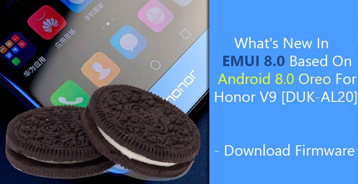 What's New In EMUI 8.0 Based On Android 8.0 Oreo For Honor V9 [DUK-AL20] - Download Firmware