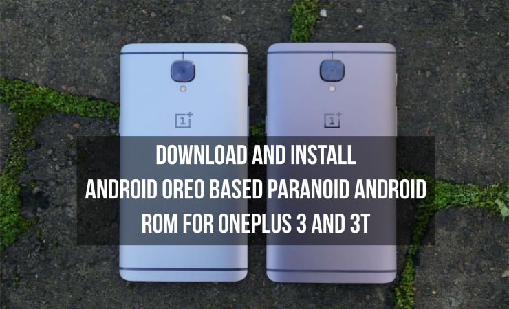 Install Oreo-based Paranoid Android ROM on OnePlus 3 and 3T | DroidViews