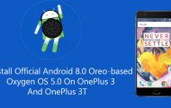 Install Official Android 8.0 Oreo-based Oxygen OS 5.0 On OnePlus 3 And OnePlus 3T