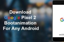 Download Google Pixel 2 Bootanimation For Any Android