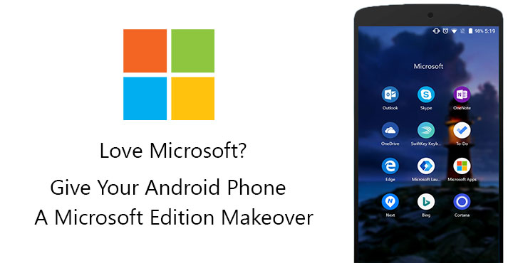 Love Microsoft? Give Your Android A Microsoft Edition Makeover