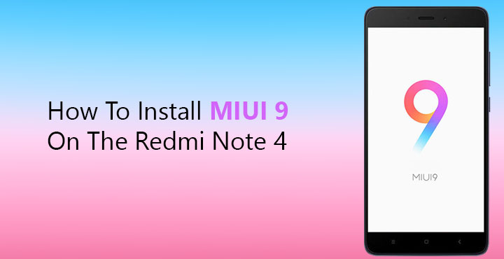Xiaomi Redmi Note 4 Wallpaper: How To Install MIUI 9 On Xiaomi Redmi Note 4
