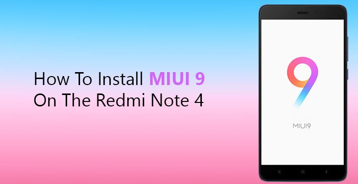 Download Xiaomi Redmi Note 4 Stock Wallpapers In Full Hd: How To Install MIUI 9 On Xiaomi Redmi Note 4