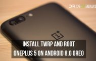 TWRP and Root OnePlus 5 on Android 8.0 Oreo