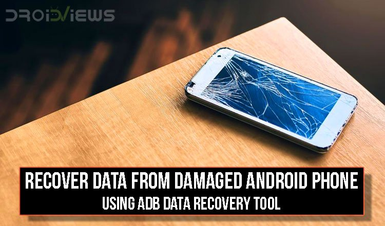 Recover Data from Damaged Android Phone ADB Data Recovery Tool