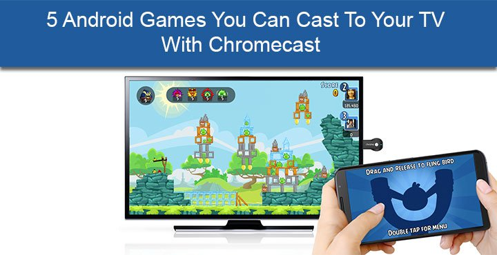 5 Android Games You Can Cast To Your TV With Chromecast