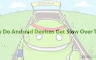 Why do Android devices get slow over time