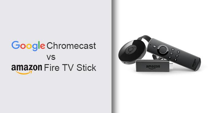 Chromecast vs Amazon Fire TV