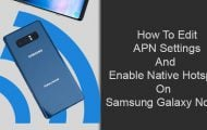 Edit APN Settings and Enable Native Hotspot on Galaxy Note 8