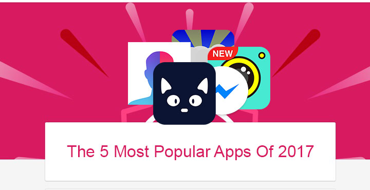 5 Most Popular Android Apps of 2017