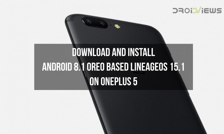 Android 8.1 Oreo-based LineageOS 15.1 on OnePlus 5