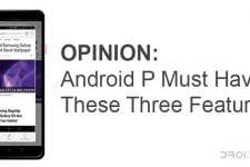 OPINION: Android P Must Have These Three Features