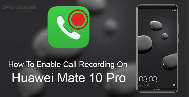 Download Huawei Mate 10 Mate 10 Pro Stock Wallpapers: How To Enable Call Recording On Huawei Mate 10 Pro