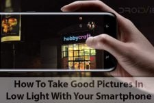 How To Take Good Pictures In Low Light With Your Smartphone