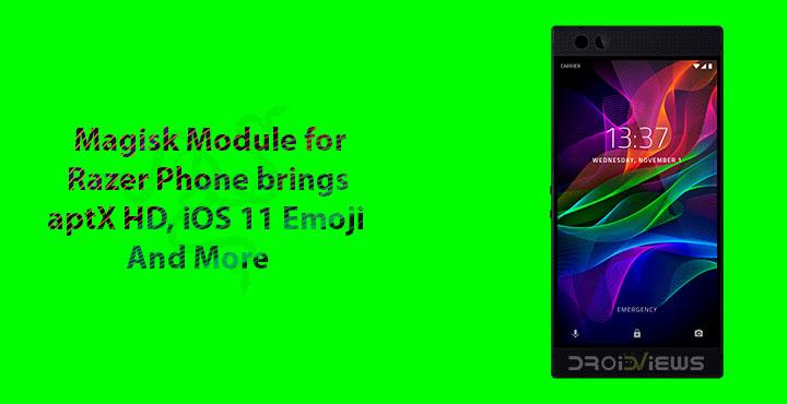 Magisk Module for Razer Phone brings aptX HD, iOS 11 Emoji And More