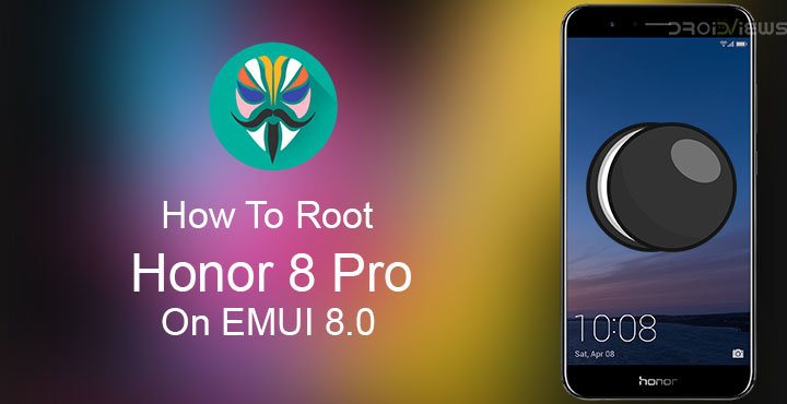 How To Root Honor 8 Pro On EMUI 8.0