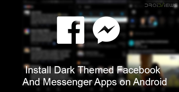 Install Dark Themed Facebook and Messenger on Android