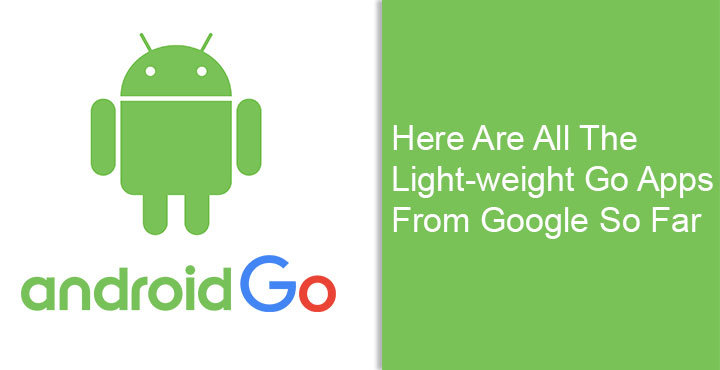 Here Are All The Light-weight Go Apps From Google So Far