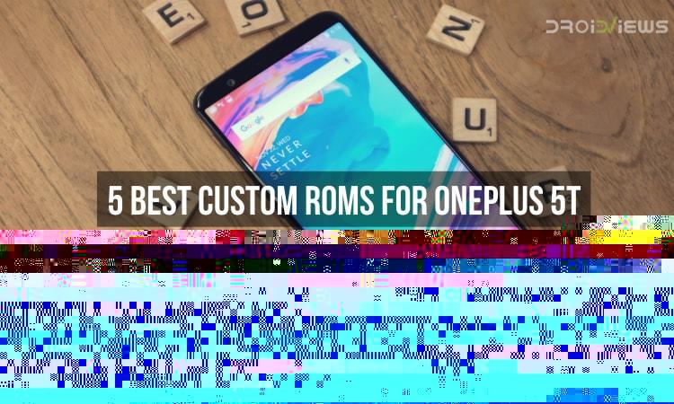 5 Best Custom ROMs for OnePlus 5T
