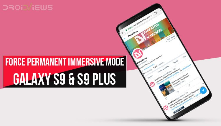Force Permanent Immersive Mode on Galaxy S9