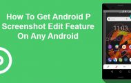 Android P Screenshot Edit Feature