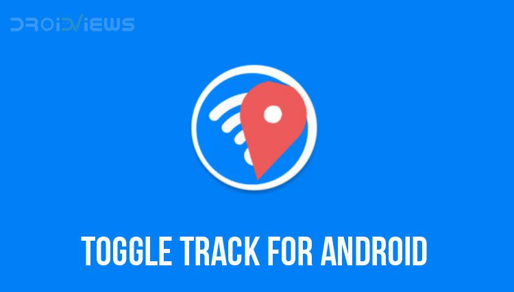 Notification When App Turns On GPS and Wi-Fi Toggle Track
