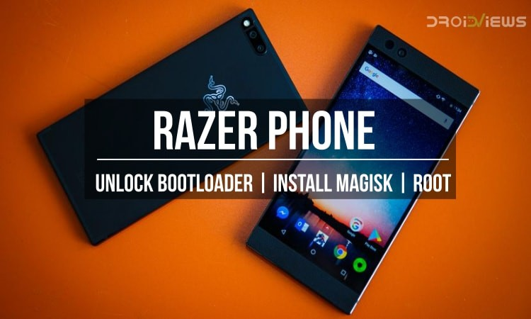 Unlock Bootloader, Install Magisk and Root Razer Phone