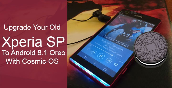 Upgrade Xperia SP to Android 8.1 Oreo with Cosmic-OS