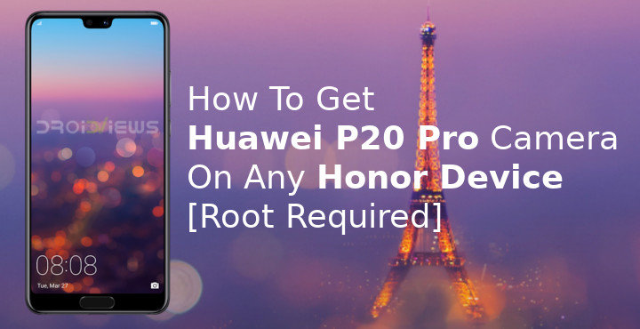 Huawei P20 Pro Camera on Any Honor Device