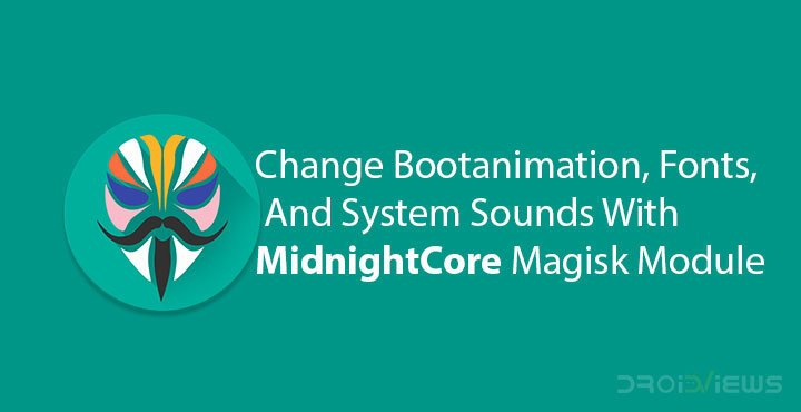 MidnightCore Magisk Module - Change Fonts, and System Sounds