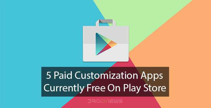 5 Paid Customization Apps Free on Play Store