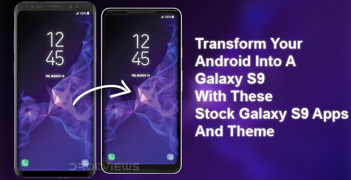 Install Galaxy S9 Apps and Theme on Your Android | DroidViews