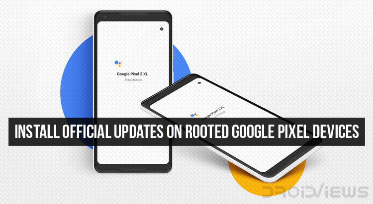 Latest Google Software Update on Rooted Google Pixel