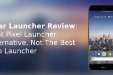 Pear Launcher Review: Best Pixel Launcher Alternative, Still Not The Best Launcher
