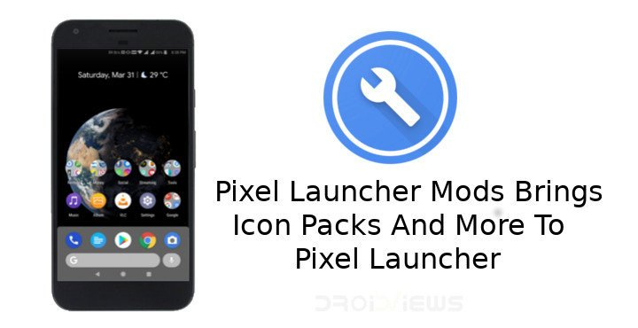 Pixel Launcher Mods Brings Icon Packs And More To Pixel Launcher