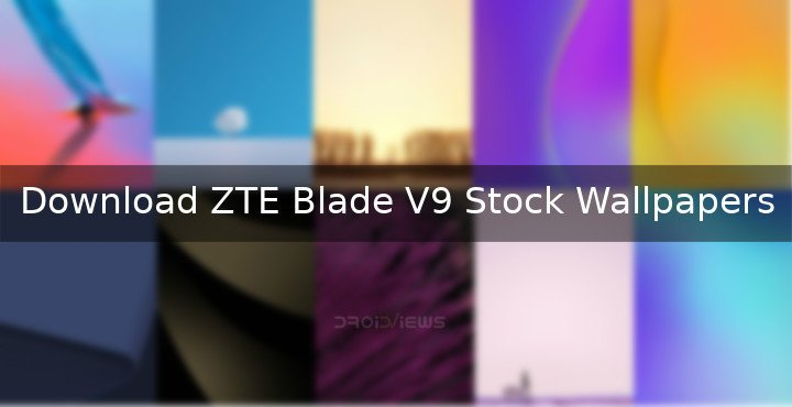 Download ZTE Blade V9 Stock Wallpapers
