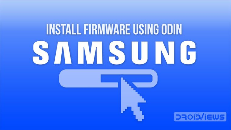 Install Stock Firmware - Firmware On Samsung Odin - Droid Views