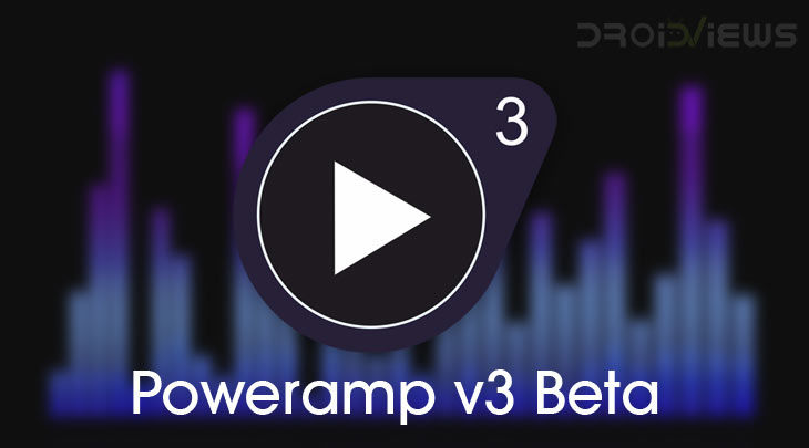 Poweramp v3 Beta - The Best Music Player for Android | DroidViews