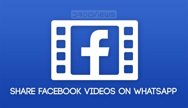 Download and Share Facebook Videos on WhatsApp | DroidViews
