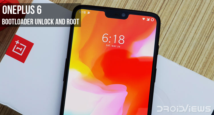 Root OnePlus 6 and Unlock Bootloader   DroidViews