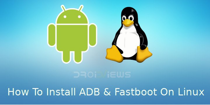 How to Install ADB and Fastboot on Linux | DroidViews