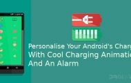 Personalise Your Android's Charging With Cool Charging Animations And An Alarm