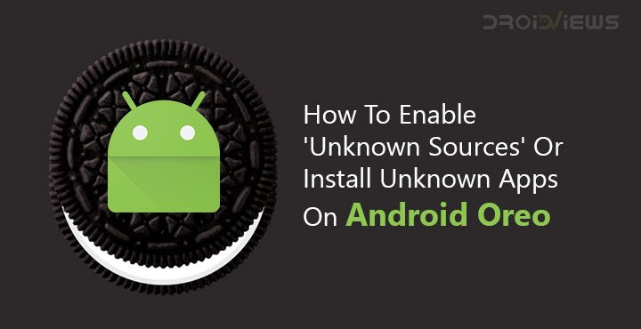 Enable 'Unknown Sources' or Install APK Files on Android Oreo