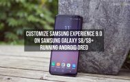 Customize Samsung Experience 9.0 on Galaxy S8-S8+ running Android Oreo