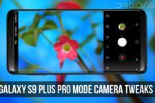 Galaxy S9 Plus Pro Mode Camera Tweaks