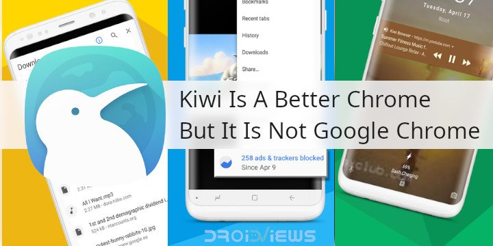 Kiwi Is A Better Chrome But It Is Not Google Chrome