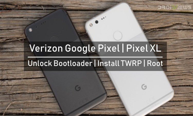 Root Verizon Google Pixel /Pixel XL Unlock Bootloader and Install TWRP