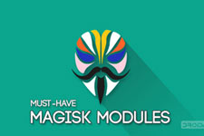 5 Magisk Modules You Must Try