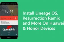 Install Lineage OS, Resurrection Remix and More On Huawei & Honor Devices