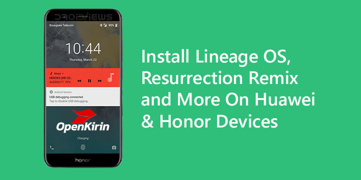 Install Lineage OS, Resurrection Remix and More on Huawei